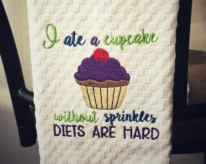 Diets are Hard- Embroidered Towel