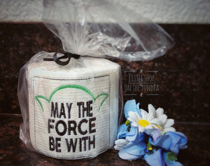 May the Force Be With You - White Elephant Gift Embroidered Toilet Paper