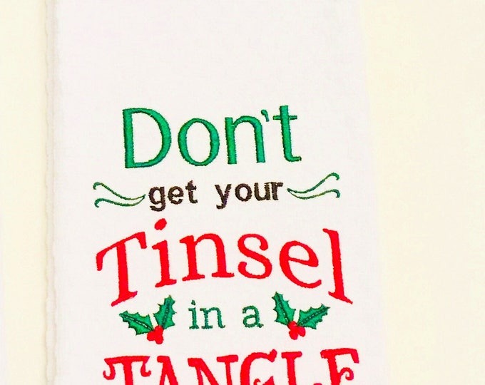 Don't get your tinsel in a tangle Embroidered Kitchen Towel - Made in Alaska