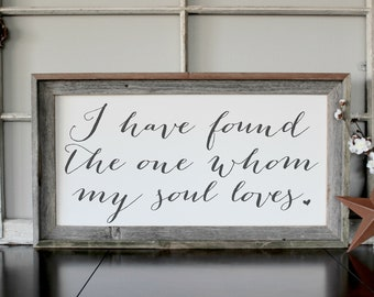 I Have Found the One Whom My Soul Loves Wood Sign | Wedding Anniversary Gift | I Have Found the Once my Soul Loves | Rustic Bedroom Sign