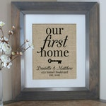 Housewarming Gift Burlap Print Our First Home House Warming Gift Personalized Address Sign New Home Gift New Homeowner New Home Housewarming