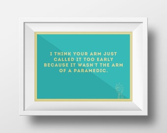 Rick and Morty Season 3 quotes, Arm of a Paramedic, High Quality Print, Show Me What You Got, Adult Swim,