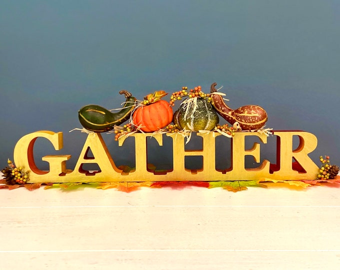 Hand Painted Wooden Gather Sign. Fall Table Decoration. Thanksgiving Table. Thanksgiving Sign. Gather. Fall Colors. Autumnal Decorations