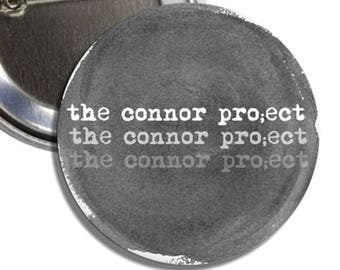 """The Connor """"Pro;ect"""" (Project) Plastic Pinback Button"""