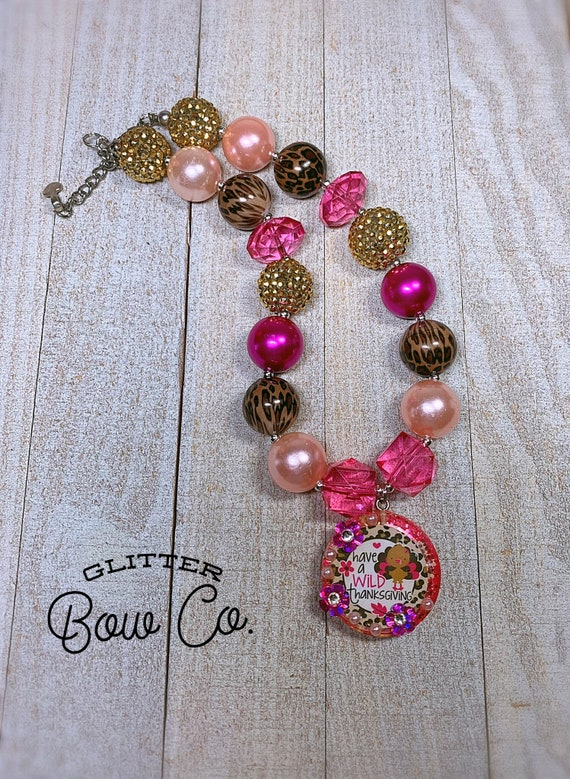 Thanksgiving Bubblegum Necklace - Turkey Day- Have a Wild Thanksgiving- Chunky Bead Necklace