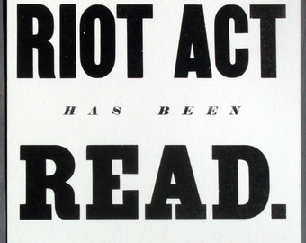 The RIOT ACT has been READ