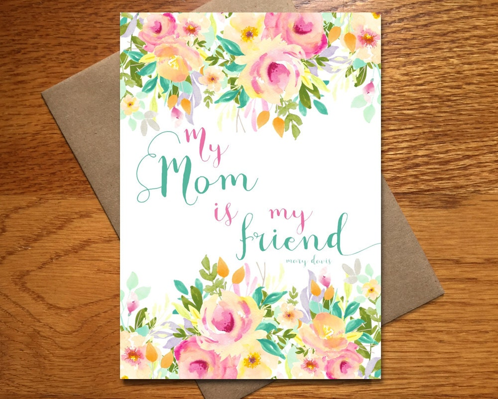 My Mom Is My Friend Card Every Day Spirit Mothers Day Etsy