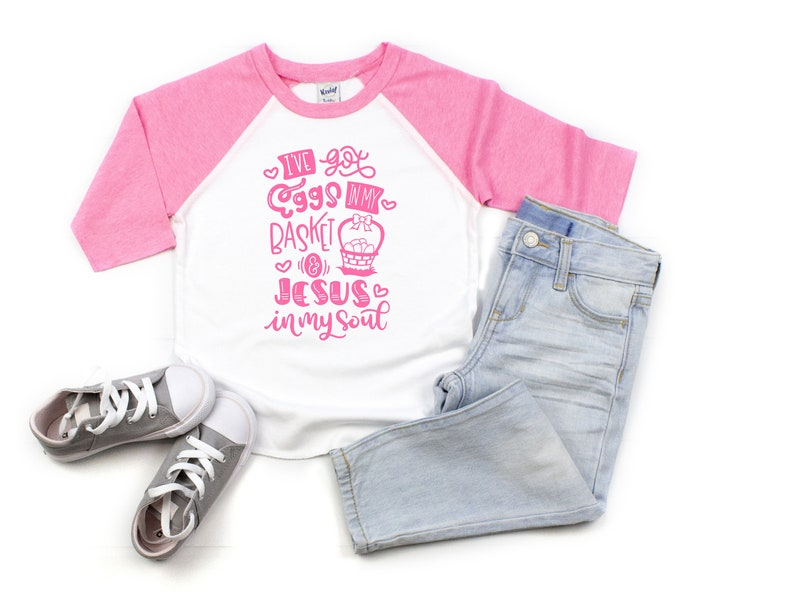 Easter Shirt Pink Raglan Jesus Baby Easter Girl Easter Shirt Ive Got Eggs In My Basket /& Jesus In My Soul Multicolored