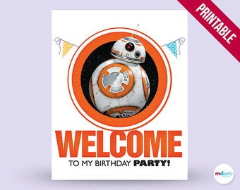 BB8 Sign, Star Wars Printable, Candy Bar, Birthday Party Theme, Poster Welcome To My Party, Decor, Theme, BB8, Package, Instant Download