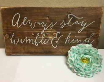 Always stay humble and kind rustic sign, gallery wall decor, gift idea