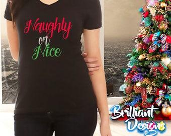 Women's Top, Naughty or Nice Tshirt,Naughty or Nice,Funny Tshirt,Ugly Christmas Tee's,Graphic TShirt,Holiday Gift,Gift for Christmas,For Her