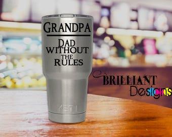 Fathers day decal,Yeti Decal,Yeti Rambler Decal,Tumbler Yeti Cup, Yeti Cup Decal for men,Decal,Gift,Grandpa sticker, dad without rules