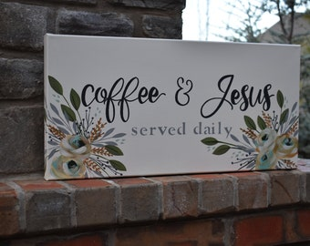 Coffee and Jesus | Home Decor | Canvas Sign