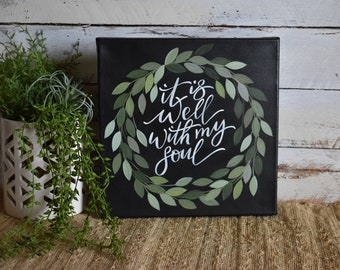 It is well with my soul | Home Decor | Hand Painted Chunky Canvas | Inspirational Wreath