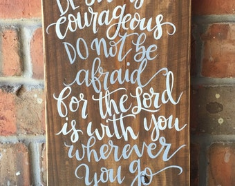 be strong and courageous | Wall Decor | Rustic Wall Sign | Joshua 1:9| home decor |hand painted | Inspirational decor