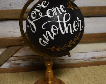 World Globe // Love one another // Home Decor // Hand Painted and Hand Lettered