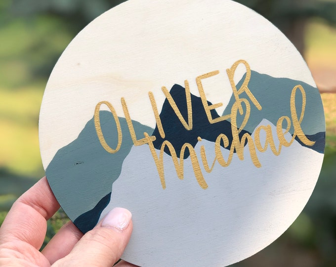 Personalized Baby Name, Round Wood Announcement, Mountain Design, Hand-Painted Baby Announcement