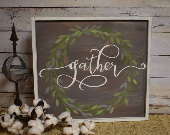 Gather Wood Sign | Rustic Farmhouse Sign | Hand Painted | Home Decor