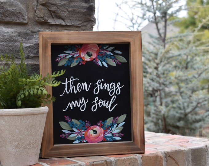 Home Decor | then sings my soul | Hand Painted Canvas Art | Inspirational Decor