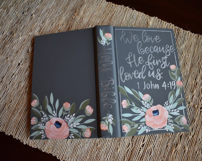 Hand Painted Bible // We love because He first loved us // Wedding Guest Book Alternative // Personalized Keepsake