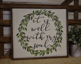 Wood Sign | It is well with my soul | Inspirational Decor | Rustic Farmhouse Sign | Hand Painted | Home Decor