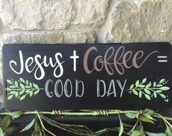 Jesus|Coffee|Good Day|Wood Sign|Home Decor|Hand Painted|Wall Hanging|Shelf Decor