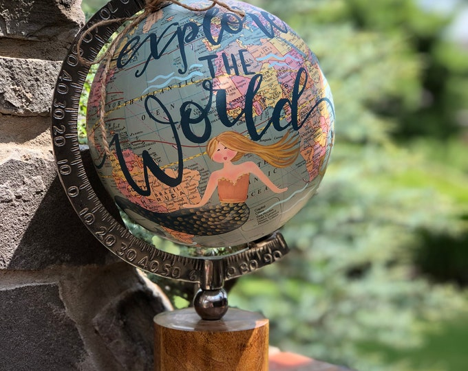 World Globe // Mermaid // Explore the World // Hand Painted and Hand Lettered
