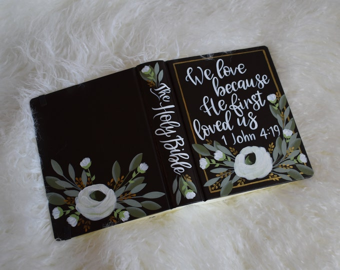 Hand Painted Bible // we love because He first loved us // 1 John 4:19 // Wedding Guest Book Alternative // Personalized Keepsake