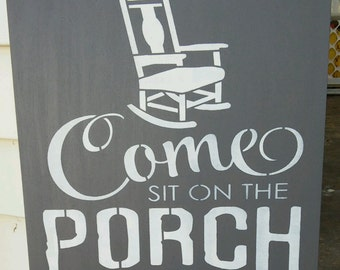 Come sit on the porch with me sign, stenciled wood sign, porch sign