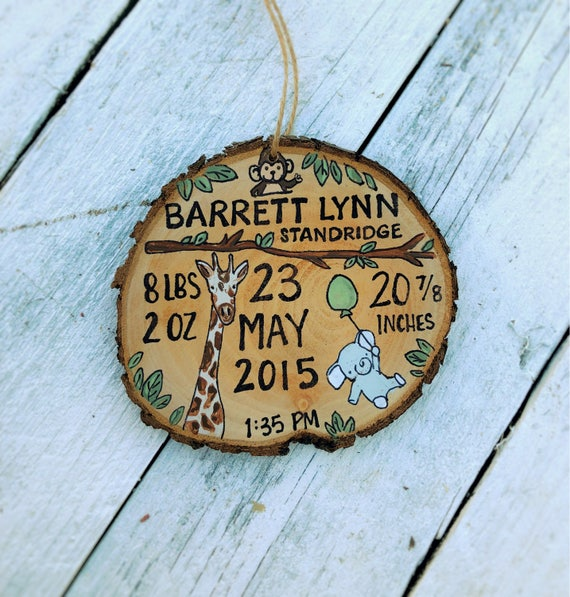 Wood Slice Christmas Ornament Baby Birth Announcement Time Date Weight Baby Birthday Jungle Safari Baby Birth Info Ornament Made To Order