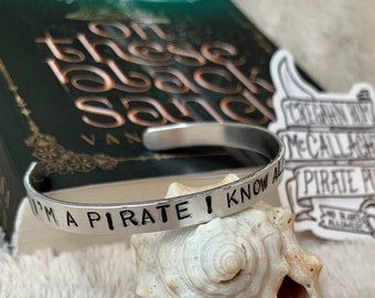 I'm A Pirate I Know All The Tricks On These Black Sands Skinny Cuff Bracelet