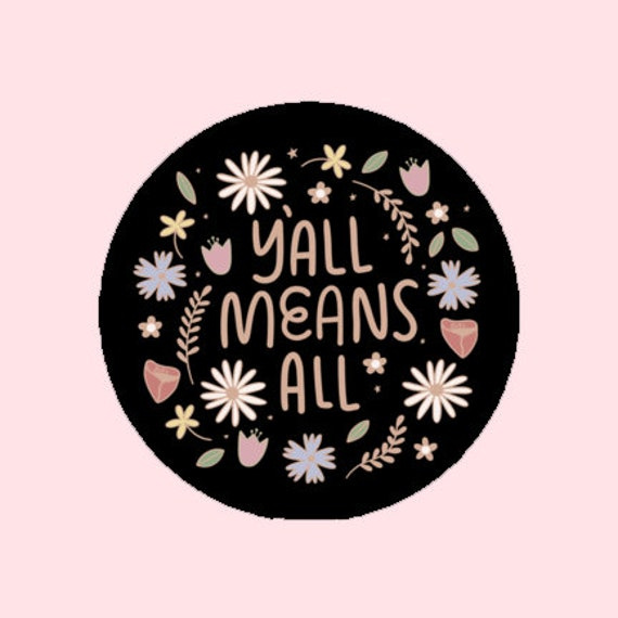 Y'all Means All sticker | Inclusivity sticker | Feminism | The Crybaby Club Illustration