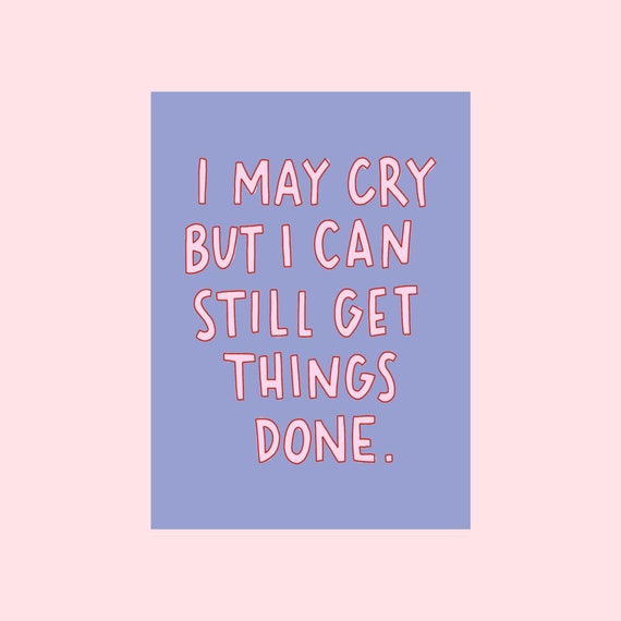 Crybaby Motto sticker | Crybaby | Girl Gang | Cute Sticker | I May Cry But I Can Still Get Things Done | The Crybaby Club