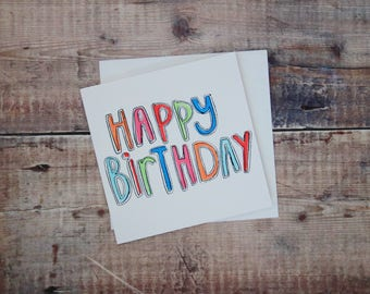 Happy Birthday Card -  Blank Greetings Card - Hand Lettering - Rainbow Colours - Colourful Square Card