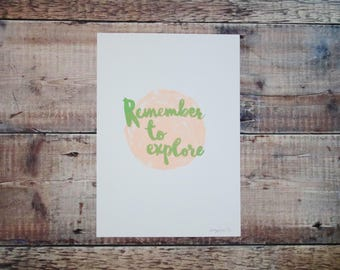 Remember To Explore A4 Print - Quote Typography - Screen Print - Wall Art Decor - Decorative Print - Typographic Print