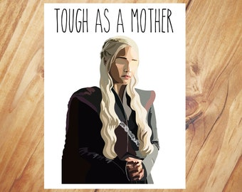Game of Thrones Card - Daenerys Targaryen Mother's Day Card - Tough as a mother - Card for mom - Mom birthday - Mother of Dragons - khaleesi
