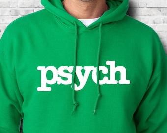 Psych Hoodie - Premium Hooded Sweatshirt - Screen Printed S-5XL