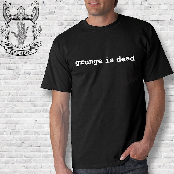 Grunge Is Dead Worn By Kurt Cobain T-Shirt 100/% Premium Cotton Flipper