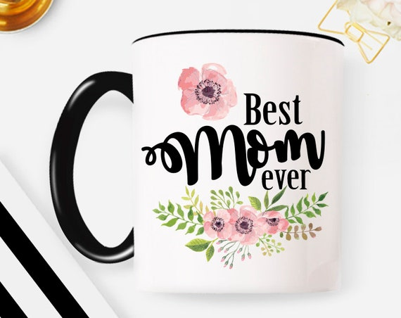 Mother's day mug, Best mom ever mug, Mother's day gift, Mother's day present for her mug, new parent gift Mom birthday gift 31