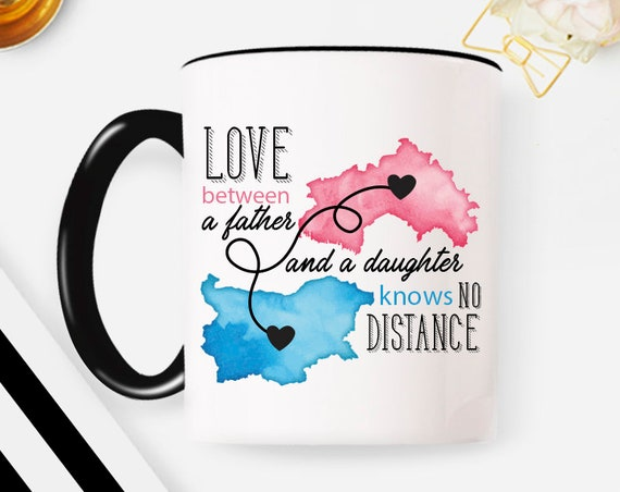 Father's Day Gift from Daughter, Long Distance Relationship Coffee Mug, Personalized Father's day gift Birthday Gift, no distance mug