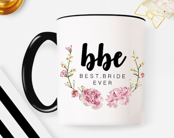 Bride Gift mug wedding gift for Bride to Bride coffee mug coffee mug bridesmaid personalized mug custom mug best bride ever mug