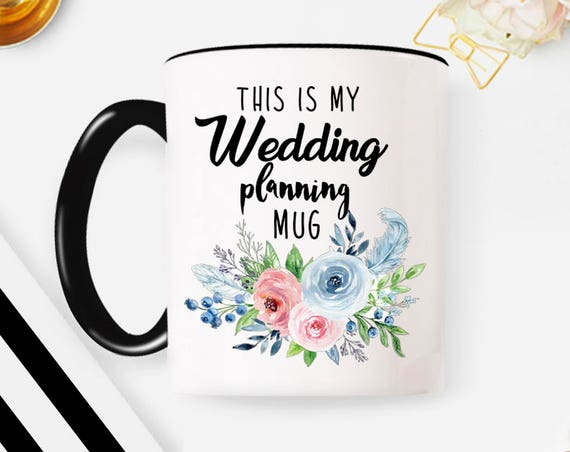This is my wedding planning mug / Bride to be / wedding / bridal gift / engaged / engagement gift/ bride mug Wedding planning mug coffee mug