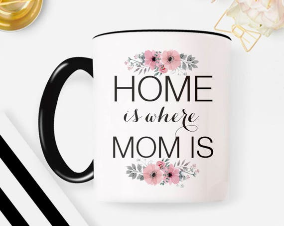 Home is where Mom is, Long distance mug, home is where my mom is, state mug, mom gift, going away gift, state to state, gift for mom 43MM