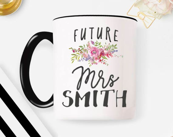 Future Mrs Mug, Mug for Future Mrs, Engaged mug, Mrs Wedding Mug, Mr Mrs Mug Personalized Coffee Mug 4W