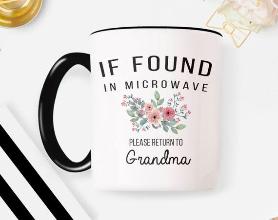 Please Return to Grandma Mug, Return to Grandma Mug Return To Grandma Mothers Day Mug, If Found in Microwave Mug Grandma Birthda Mug 26MM