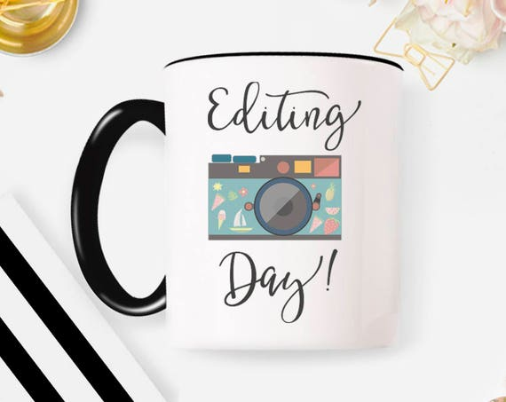 Editing Day Mug, Photography Gift, Photographer Gift, Gift for him, Photographer, Photography Mug, Photographer Mug , Coffee Mug 8G