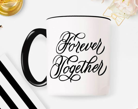 Forever Together Coffee Mug Coffee Mug Gift Christmas Gift for BFF for girlfriend 26O