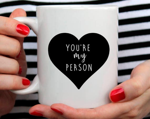 You Are My Person Coffee Mug Coffee Mug Gift Christmas Gift for BFF for girlfriend 117O