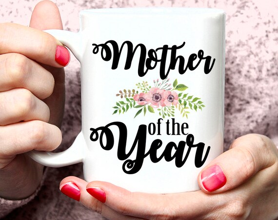 Mother of the year mug, Mommy mug, Mother's day mug, Mother's day gift, Mother's day present for her mug, Mom birthday gift 30