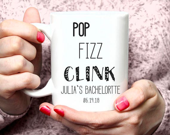 Pop Fizz Clink Mug, Bachelorette Party, Pop the Bubbly, Bachelorette, Personalized Mugs, Bachelorette Gift, Engagement Gift 59W